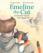 Emeline the Cat and Brother Francis who Taught Her Love