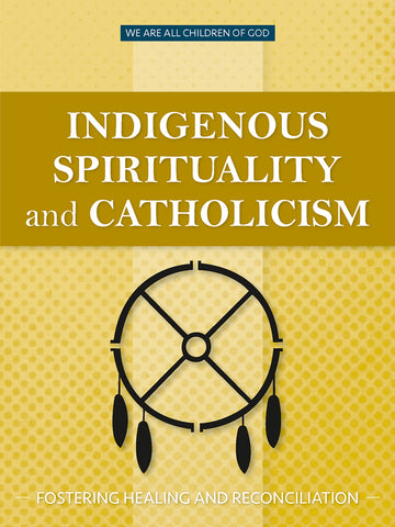 Indigenous Spirituality and Catholicism