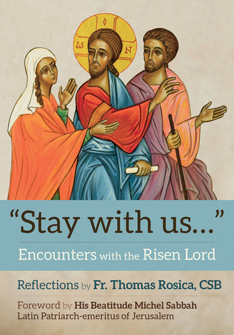 Stay with Us: Encounters with the Risen Lord