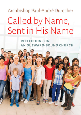 Called by Name, Sent in His Name : Reflections on an Outward-Bound Church