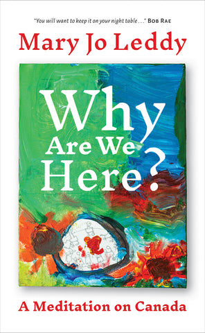 Why Are We Here? : A Meditation on Canada