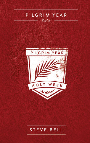 Pilgrim Year Holy Week