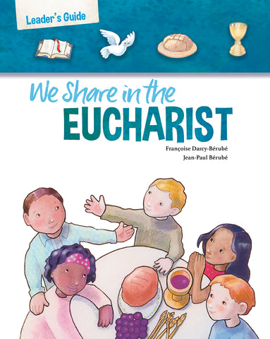 We Share in the Eucharist: Leader's Guide, Third Edition