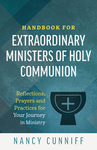 Handbook for Extraordinary Ministers of Holy Communion