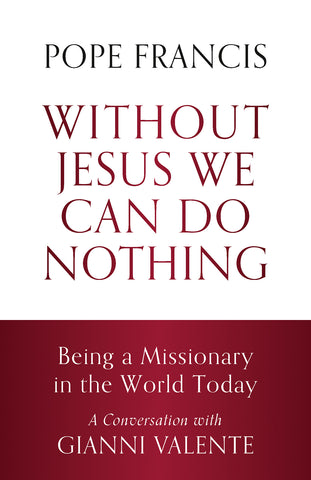 Without Jesus We Can Do Nothing