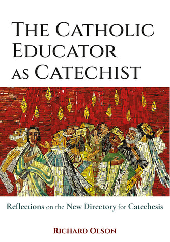 The Catholic Educator as Catechist