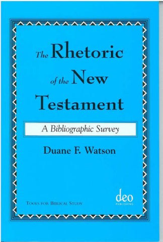 The Rhetoric Of The New Testament: A Bibliographic Survey (Tools for Biblical Study)