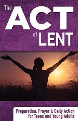 For Teens: The Act of Lent