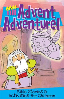 Advent Adventure! Bible Stories and Activities for Children (Advent 2019)