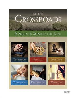 At The Crossroads of the Resurrection Six-Week Lenten Series with CD