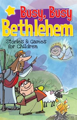 Busy, Busy Bethlehem: Stories and Games for Children (Advent 2019)