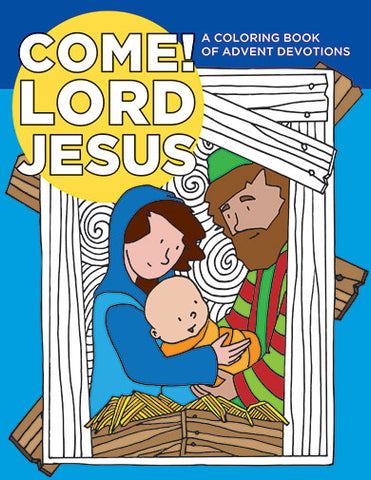 Come! Lord Jesus: A Coloring Book of Advent Devotions (Advent 2019)