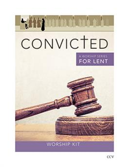 Convicted: A Series of Services for Lent (worship kit on CD)