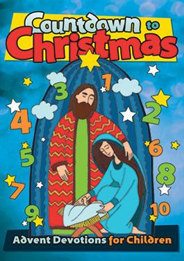 Countdown to Christmas!: Advent Devotions for Children