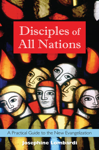 Disciples of All Nations: <br> A Practical Guide to the New Evangelization (EBOOK VERSION)