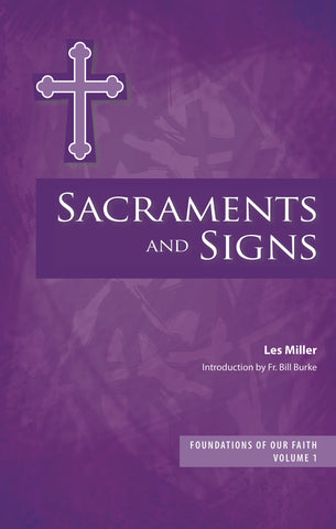 Foundations of Our Faith <br> Volume 1: Sacraments and Signs (EBOOK VERSION)