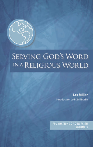 Foundations of Our Faith Volume 3: Serving God's Word in a Religious World (EBOOK VERSION)
