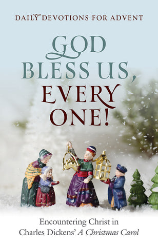 God Bless Us, Every One: Encountering Christ in Charles Dickens'(Advent 2019)