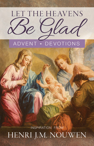 Let the Heavens Be Glad: Advent Devotions (Advent 2019)
