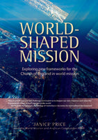 World Shaped Mission: Exploring new frameworks for the Church of England in world mission