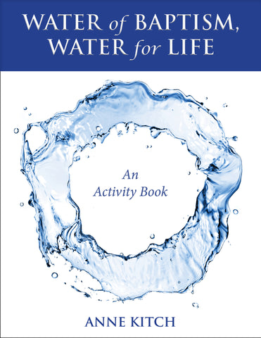 Water of Baptism, Water for Life: An Activity Book