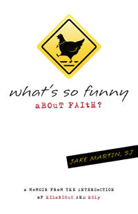 What's So Funny About Faith: A Memoir from the Intersection of Hilarious and Holy
