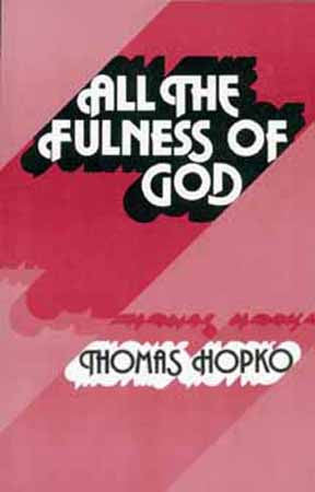 All the Fulness of God: Essays on Orthodoxy, Ecumenism and Modern Society