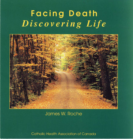 Facing Death, Discovering Life