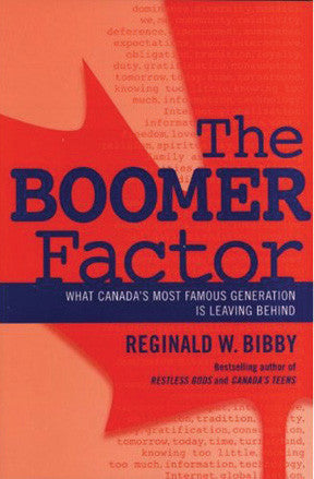 The Boomer Factor: What Canada's Most Famous Generation is Leaving Behind