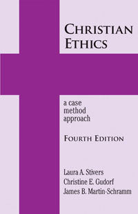 Christian Ethics: A Case Method Approach, 4th edition (New Edition (2nd & Subsequent) / 4th Ed. /)