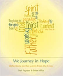 We Journey in Hope: Reflections on the Words from the Cross