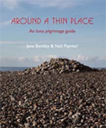 Around a Thin Place: An Iona Pilgrimage Guide