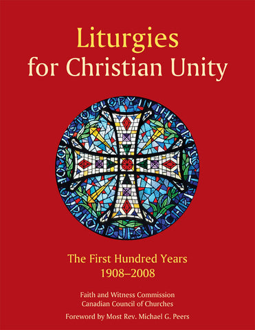 Liturgies for Christian Unity: The First Hundred Years, 1908-2008