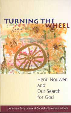 Turning the Wheel: Henri Nouwen and Our Search for God