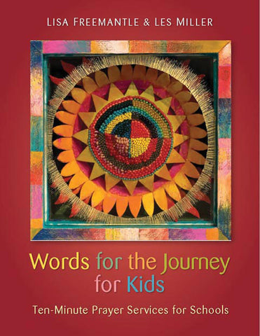 Words for the Journey for Kids: Ten-Minute Prayer Services for Schools