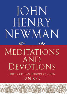John Henry Newman Meditations and Devotions