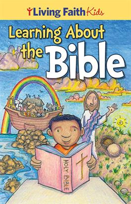 Living Faith Kids: Learning About the Bible