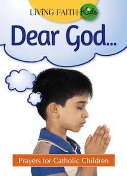 Dear God... Prayers for Catholic Children