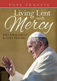 Pope Francis: Living Lent with Mercy