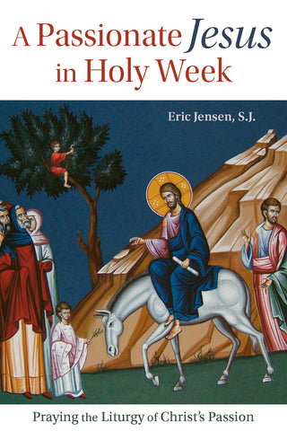 A Passionate Jesus in Holy Week