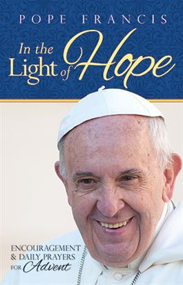 Pope Francis: In the Light of Hope