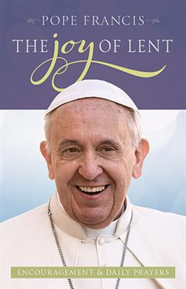 Pope Francis The Joy of Lent