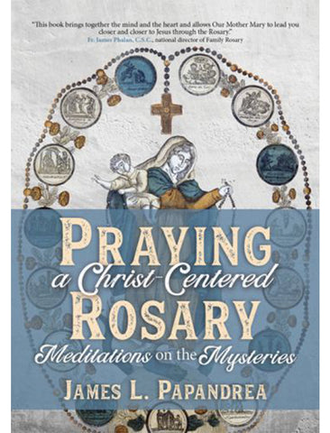 Praying a Christ-Centered Rosary
