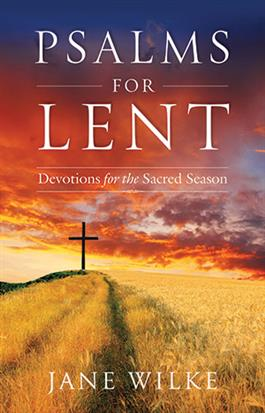Psalms for Lent: Devotions for Lent