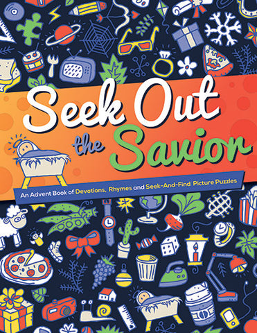 Seek Out the Savior: Devotions, Rhymes and Seek-and-Find Picture Puzzles (Advent 2019)