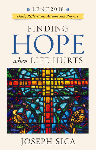 Finding Hope When Life Hurts: Daily Reflections, Actions & Prayers