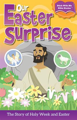 Our Easter Surprise: A Stick-With-Me Bible Story