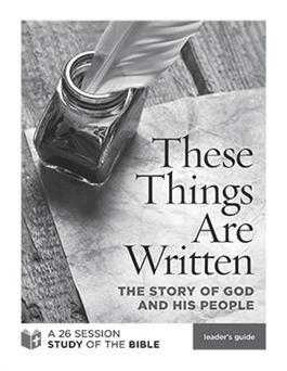 These Things Are Written: The Story of God and His People (Leader's Guide)