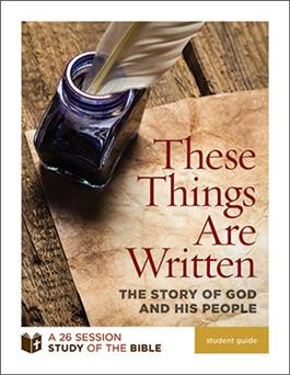 These Things Are Written: The Story of God and His People (Student Guide)