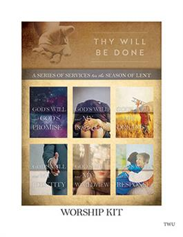 Thy Will Be Done - Lenten Series Kit (complete 6 week kit)